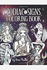 Zodiac Signs Coloring Book: A delightful collection of astrology themed drawings for you to color. Features the 12 zodiac signs, as female characters, animals, symbols and constellations. Paperback