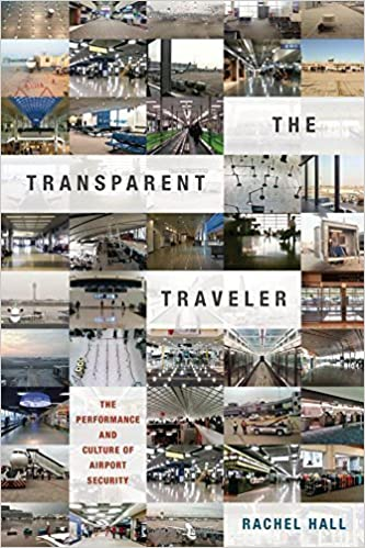 Book The Transparent Traveler: The Performance and Culture of Airport Security by Rachel Hall (2015-09-25)