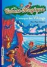 La Cabane magique, tome 10 : L'Attaque des Vikings par Pope Osborne