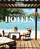 TRAVEL + LEISURE: The World's Greatest Hotels 2014 (Worlds Greatest Hotels, Resorts and Spas)