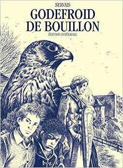 Godefroid de Bouillon, Lintégrale, tome 1 et 2
