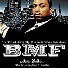 BMF: The Rise and Fall of Big Meech and the Black Mafia Family Audiobook by Mara Shalhoup Narrated by Hassan Johnson