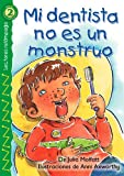 Mi dentista no es un Monstruo, Anni Axworthy and Julia Moffatt, 0769640702