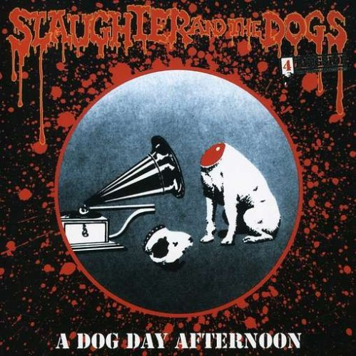 A Dog Day Afternoon by Slaughter & The Dogs (2003-04-15)
