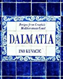 Dalmatia: Recipes from Croatia s Mediterranean Coast