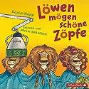 Löwen mögen schöne Zöpfe: Das Laute-Hörbuch zum Mitmachen Hörbuch von Daniel Napp Gesprochen von: Martin Baltscheit
