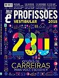 Guia do Estudante Profissões e Vestibular. 2018