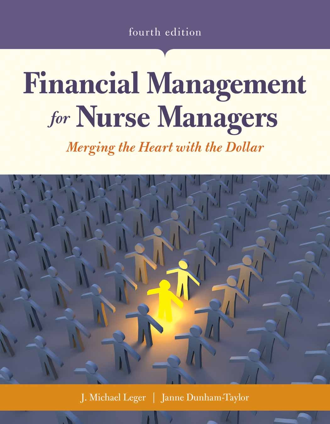 Financial Management for Nurse Managers: Merging the Heart with the Dollar