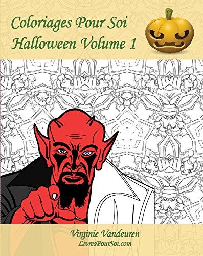 Coloriages Pour Soi - Halloween - Volume 1: C'est le moment de célébrer Halloween ! (French Edition) (Coloriages Halloween)