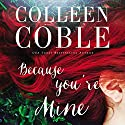 Because You're Mine Audiobook by Colleen Coble Narrated by Devon O'Day