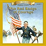 The Red Badge of Courage: Bring the Classics to Life | Stephen Crane
