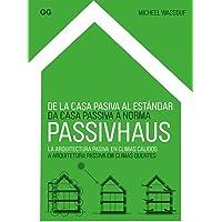 De la casa pasiva al estándar Passivhaus: La