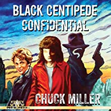 Black Centipede Confidential Audiobook by Chuck Miller Narrated by Chris Grall