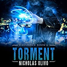 Torment: Caulborn 6 Audiobook by Nicholas Olivo Narrated by Ian McEuen