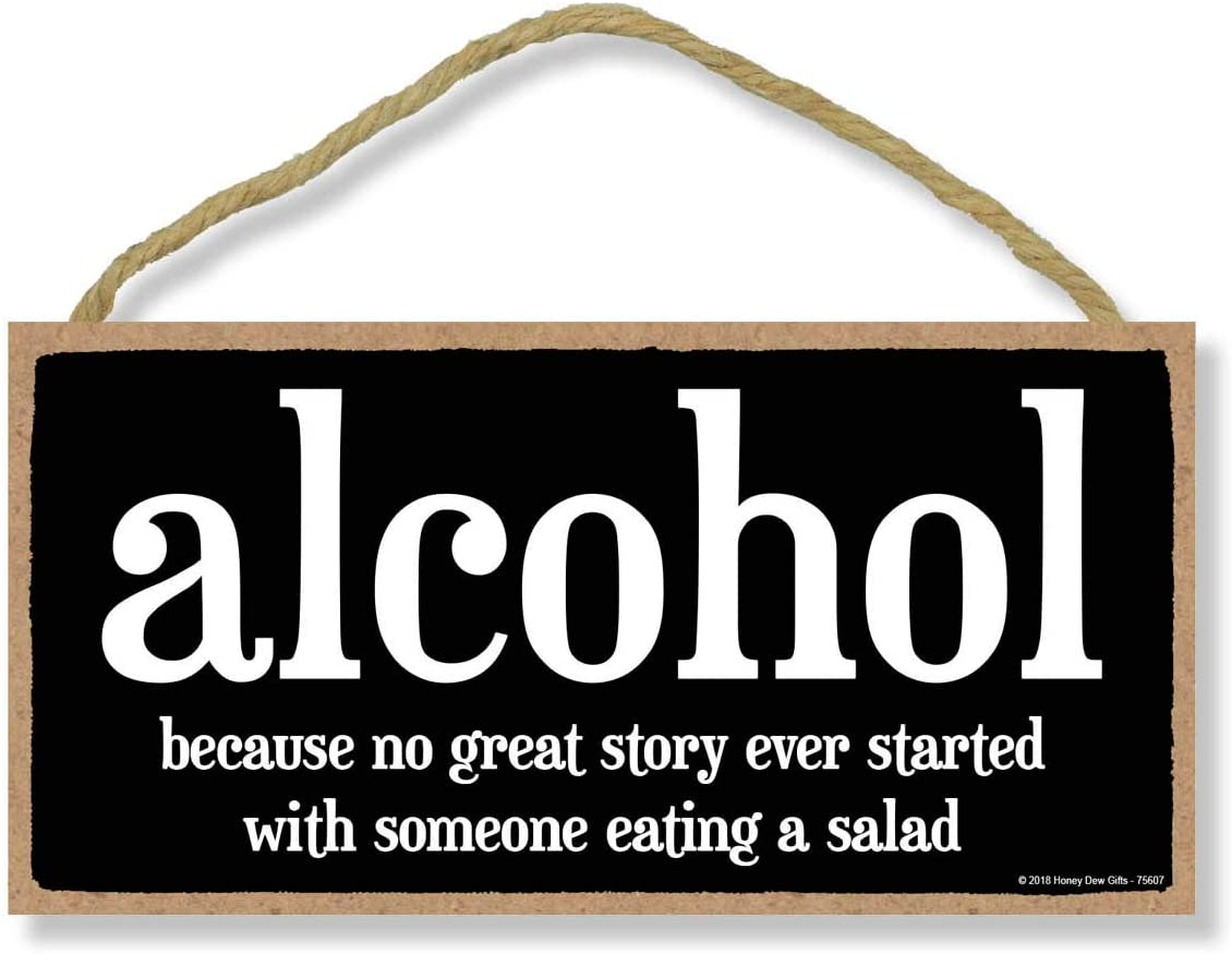 Honey Dew Gifts Bar Sign, Alcohol Because No Great Story 5 inch by 10 inch Hanging Sign, Wall Art, Decorative Wood Sign Funny Home Decor