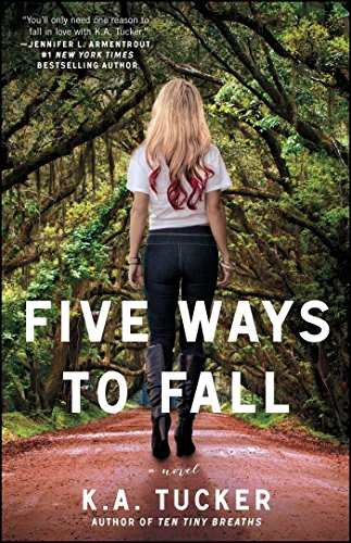 Five Ways to Fall: A Novel (The Ten Tiny Breaths Series Book 5) (Best Way To Celebrate 21st Birthday)
