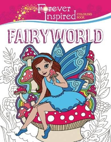 Forever Inspired Coloring Book: Fairyworld (Forever Inspired Coloring Books) ebook