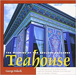 Meaning Of The Boulder Dushanbe Teahouse George Peknik
