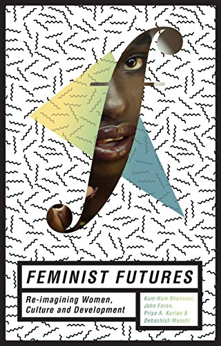 Feminist Futures: Re-imagining Women, Culture and Development