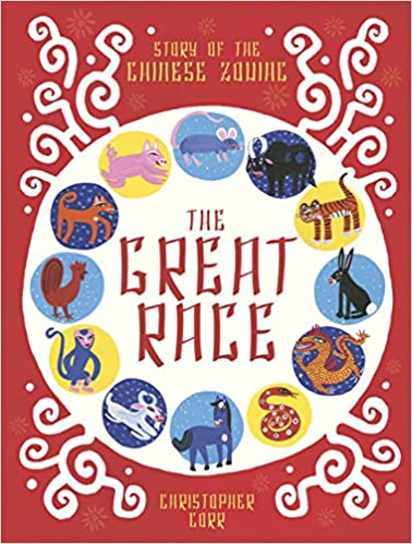 The Great Race Story Of Chinese Zodiac Christopher Corr 9781786030658 Amazon Books