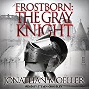 Frostborn: The Gray Knight: Frostborn Series, Book 1 | Jonathan Moeller