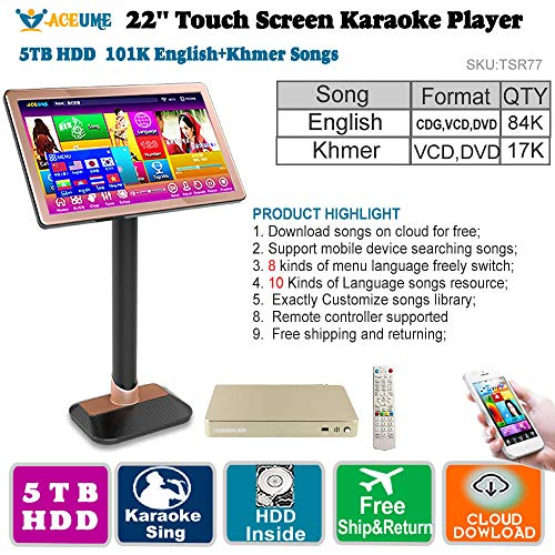 5TB HDD 101K,Khmer VCD,DVD Songs,Cambodian,English CDG, VCD,DVD Songs, 22''TSR Touch Screen Karaoke Player,Select Songs Both Via Monitor and Mobile Device, 8 Language Menu