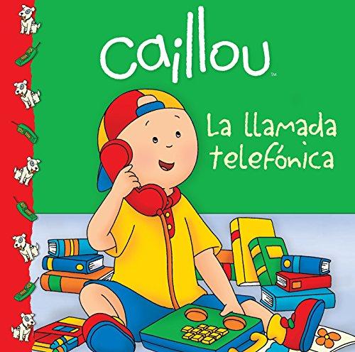 Caillou: La llamada telefonica (Caillou Clubhouse Series) (Spanish Edition) [Marilyn Pleau-Murissi] (Tapa Blanda)