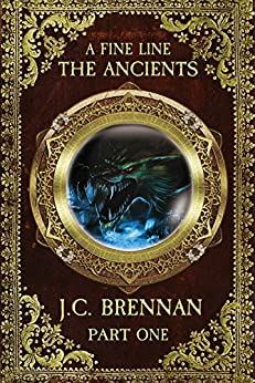 A Fine Line: The Ancients Part 1 (2nd Edition, Book 2) by [Brennan, JC]