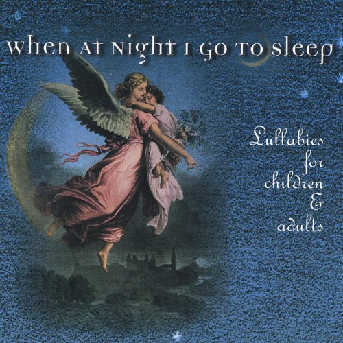 When At Night I Go to Sleep, Lullabies for Children and Adults
