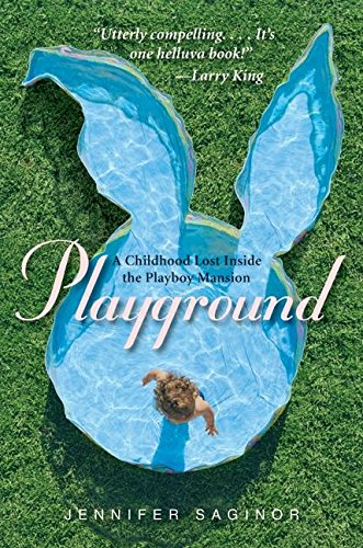 Download Playground: A Childhood Lost Inside the Playboy Mansion pdf