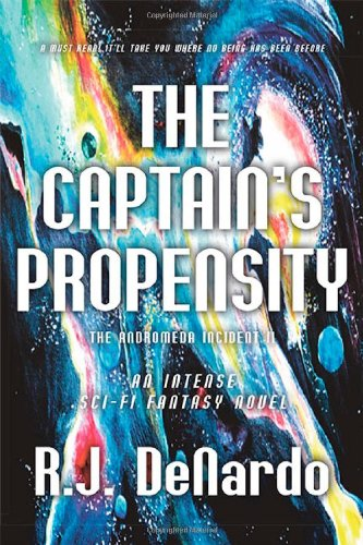 Book: The Captain's Propensity - The Andromeda Incident II by Ronald James DeNardo