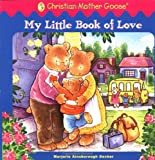 My Little Book of Love, Marjorie Ainsborough Decker and Katy Bratun, 0448426803
