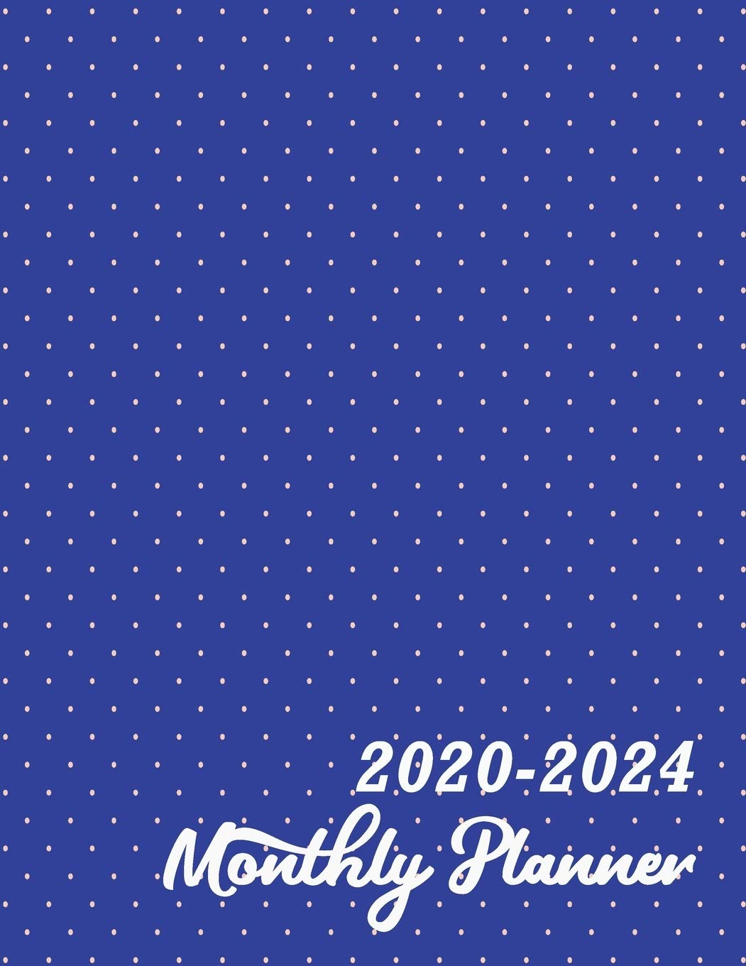 2020 -2024 Monthly Planner: Five Year Monthly Agenda Blue ...
