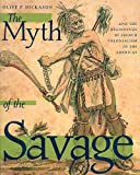 The Myth of the Savage and the Beginnings of French Colonialism in the Americas, Olive Patricia Dickason, 0888640366