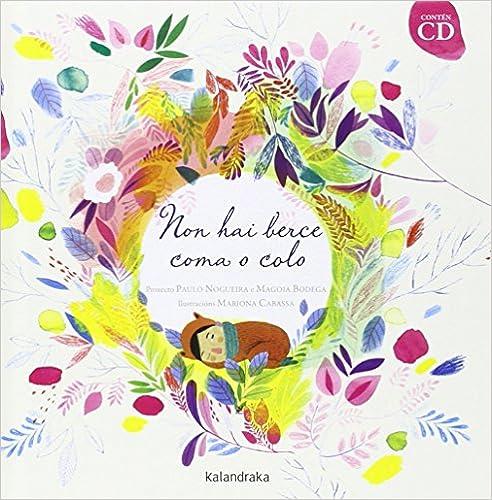 Non Hai Berce Coma O Colo Libro Disco Galician Edition Nogueira Paulo Bodega Magoia Cabassa Mariona 9788484649076 Books