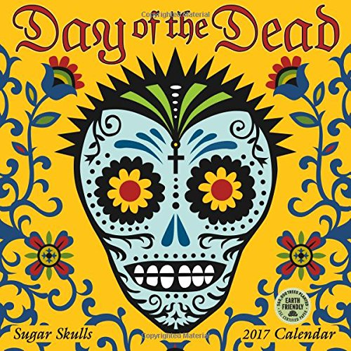 Day of the Dead 2017 Wall Calendar: Sugar Skulls (English and Spanish (Revolution Halloween 2017)