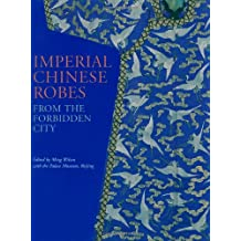 Imperial Chinese Robes: From the Forbidden City