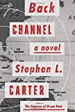 Back Channel: A novel by Carter, Stephen L. (2014) Hardcover