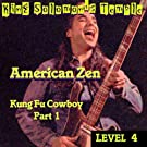 Level 4 = Kung Fu Cowboy PART 1: King Solomon's Temple by American Zen (2010-06-09)