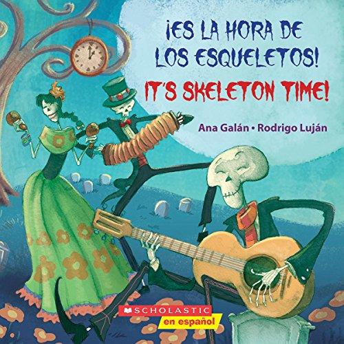 Es la hora de los esqueletos  Its Skeleton Time (Bilingual) (Spanish and English Edition)