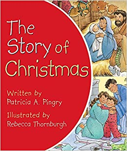 The Story Of Christmas.The Story Of Christmas Patricia A Pingry 9780824918453