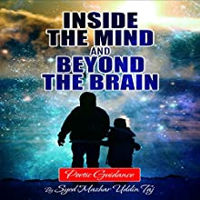 Inside the Mind and Beyond the Brain: Poetic Guidance Audiobook by Syed Mazhar Uddin Taj Narrated by Mark Manning