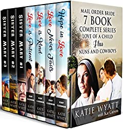 Mail Order Bride Complete Series (Love of A Child Series Plus Nuns and Cowboys)