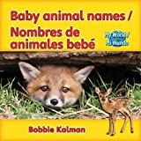 Baby Animal Names, Bobbie Kalman, 0778782735