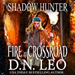 Fire at Crossroad: Shadow Hunter Trilogy | D.N. Leo