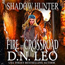 Fire at Crossroad: Shadow Hunter Trilogy Audiobook by D.N. Leo Narrated by Catherine Edwards