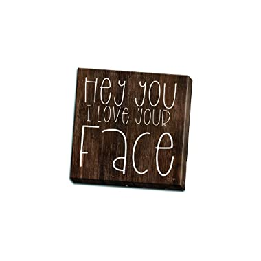 Hey You I Love Your Face Printed on 12x12 Canvas Wall Art by Pennylane