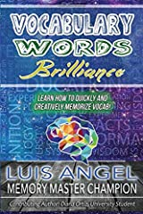 Vocabulary Words Brilliance: Learn How To Quickly and Creatively Memorize Vocab (Better Memory Now) Paperback