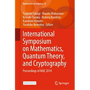 International Symposium on Mathematics, Quantum Theory, and Cryptography: Proceedings of MQC 2019 (Mathematics for…