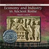 Economy and Industry in Ancient Rome, Daniel C. Gedacht, 0823967808